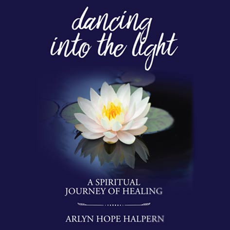 Dancing into the Light – A Conversation with Author Arlyn Hope Halpern